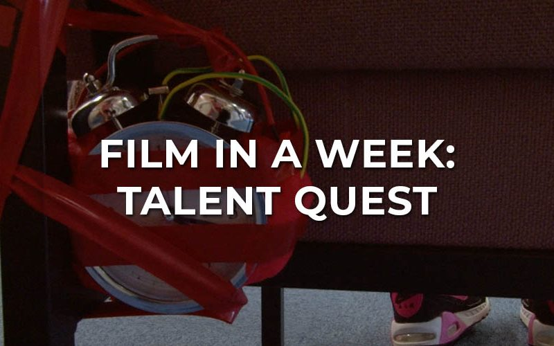 Film in a Week – Talent Quest