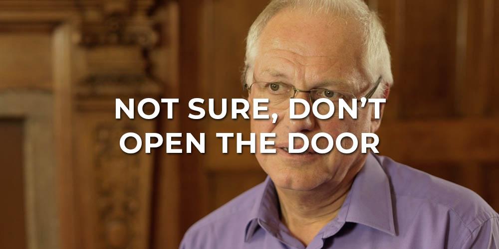 Not Sure, Don't Open the Door